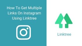 How To Get Multiple Links On Instagram Using Linktree